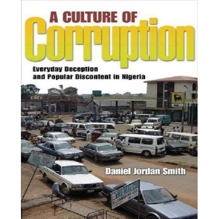 A Culture of Corruption: Everyday Deception and Popular Discontent in Nigeria - image 1 de 1