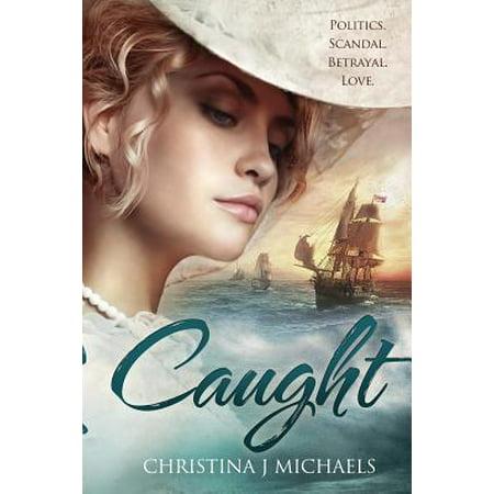 Caught : A Historical Romance