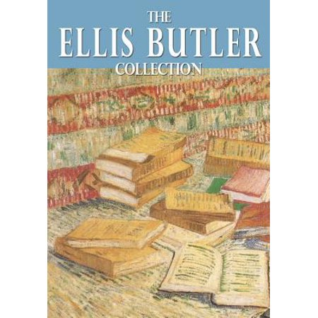 The Essential Ellis Butler Collection - eBook