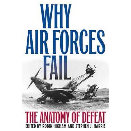 Why Air Forces Fail : The Anatomy of Defeat - Air Force Uniforms History