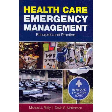 Health Care Emergency Management  Principles And Practice