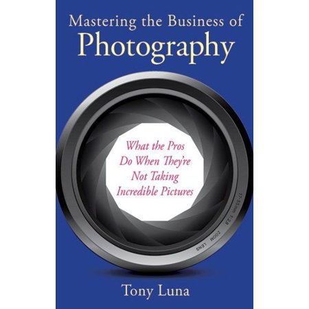Image of Mastering the Business of Photography