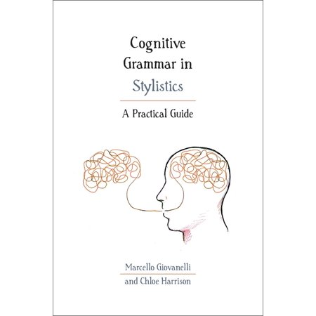 Cognitive Grammar in Stylistics - eBook (Cognitive Stylistics Language And Cognition In Text Analysis)