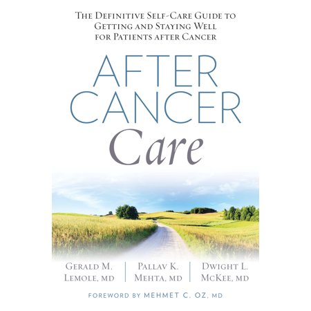 After Cancer Care : The Definitive Self-Care Guide to Getting and Staying Well for Patients after (Get Well Soon Messages For Cancer Patients)