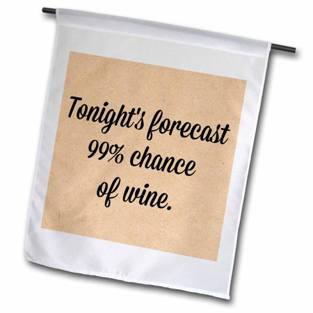 3dRose Tonights Forecast Is 99 Percent Chance Of Wine Black Lettering - Garden Flag, 12 by 18-inch - Halloween 99 Percent