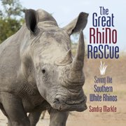 Sandra Markle's Science Discoveries: The Great Rhino Rescue (Hardcover)
