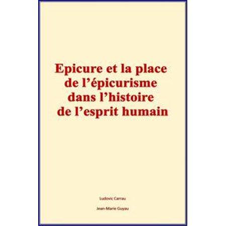 Epicure et la place de l'épicurisme dans l'histoire de l'esprit humain - eBook