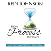 From Process To Promise: A 50 Day Transformative Devotional - eBook