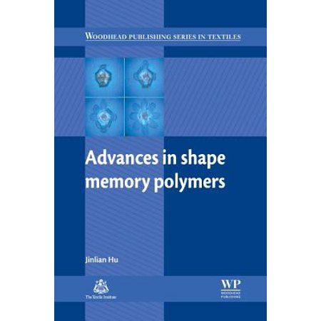 Advances in Shape Memory Polymers - -