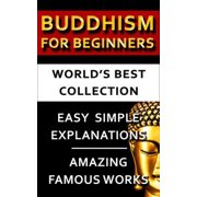 Buddhism For Beginners - World's Best Collection - eBook