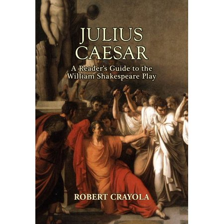 Julius Caesar: A Reader's Guide to the William Shakespeare Play -