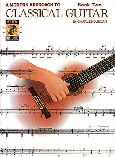 A Modern Approach to Classical Guitar (A Modern Approach to Classical Guitar) by