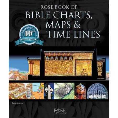 Rose Book of Bible Charts, Maps, and Time Lines : Full-Color Bible Charts, Illustrations of the Tabernacle, Temple, and High Priest, Then and Now Bible Maps, Biblical and Historical Time (Flat Illustration Style)
