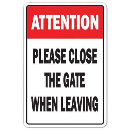 Attention Please Close The Gate novelty sticker | Indoor/Outdoor | Funny Home Décor for Garages, Living Rooms, Bedroom, Offices | SignMission Gated Property Door Parking Gift Wall Plaque Decoration