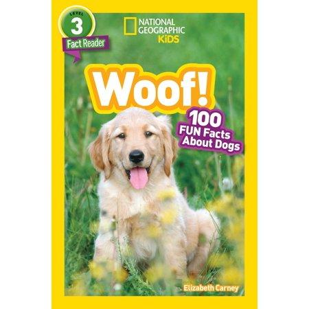 National Geographic Readers: Woof! 100 Fun Facts About Dogs