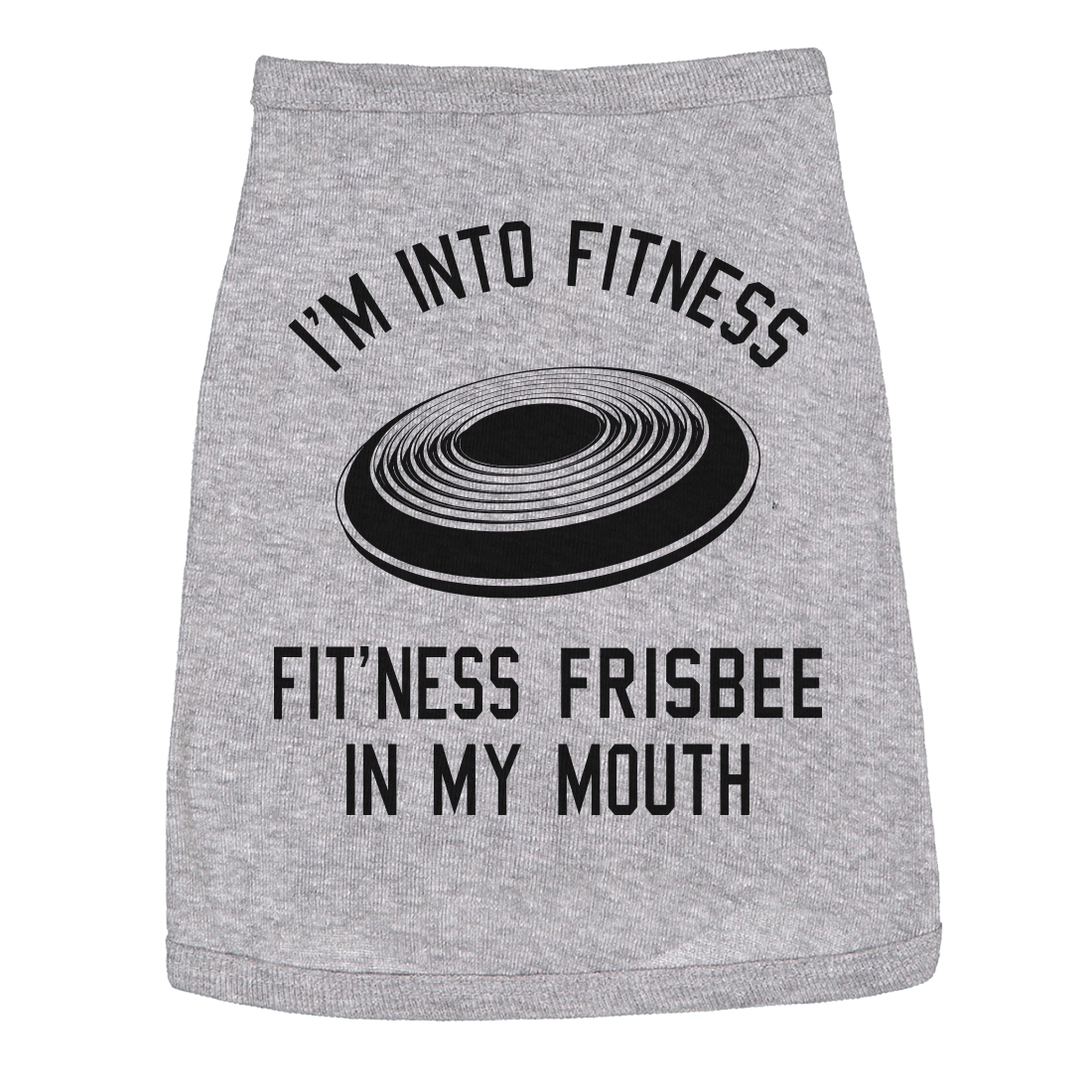 Dog Shirt Im Into Fitness Fitness Frisbee In My Mouth Funny Clothes For Pet