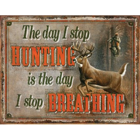 Stop Hunting - Stop Breathing Tin Sign - 16x12.5 - Stop Sign Halloween