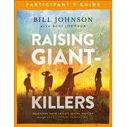 Raising Giant-Killers Participant's Guide : Releasing Your Child's Divine Destiny Through Intentional Parenting (Paperback)