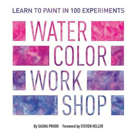 Creative Watercolor Workshop (Watercolor Workshop : Learn to Paint in 100)