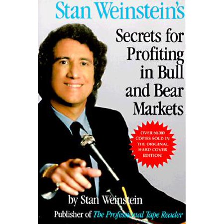 Stan Weinstein's Secrets for Profiting in Bull and Bear (Secrets For Profiting In Bull And Bear Markets)