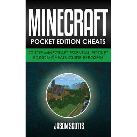 Minecraft Pocket Edition Cheats: 70 Top Minecraft Essential Pocket Edition Cheats Guide Exposed! - eBook (Minecraft Pocket Edition Guide)