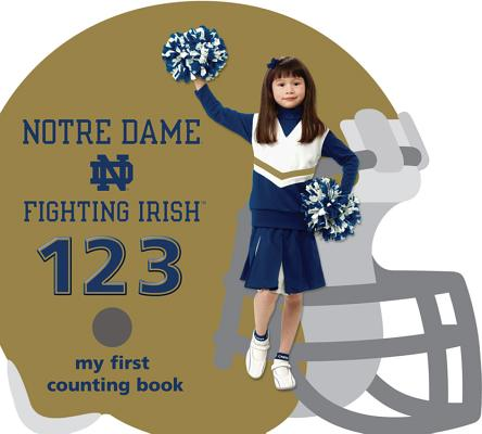 Notre Dame Fighting Irish 123: My First Counting Book