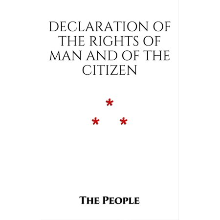 Declaration of the Rights of Man and of the Citizen - (Declaration Of The Rights Of Man For Kids)