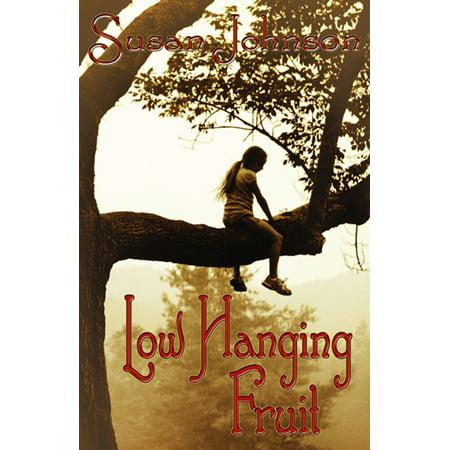 Low Hanging Fruit - eBook