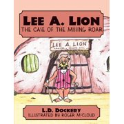 Lee A. Lion : The Case of the Missing Roar