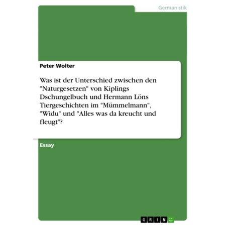 Was ist der Unterschied zwischen den 'Naturgesetzen' von Kiplings Dschungelbuch und Hermann Löns Tiergeschichten im 'Mümmelmann', 'Widu' und 'Alles was da kreucht und fleugt'? - eBook (Unterschied Zwischen Polarisiert Und Uv-sonnenbrillen)