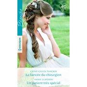 La fiancée du chirurgien - Un patient très spécial - eBook