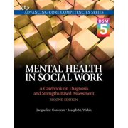 Mental Health in Social Work: A Casebook on Diagnosis and Strengths-Based Assessment: DSM 5 Update
