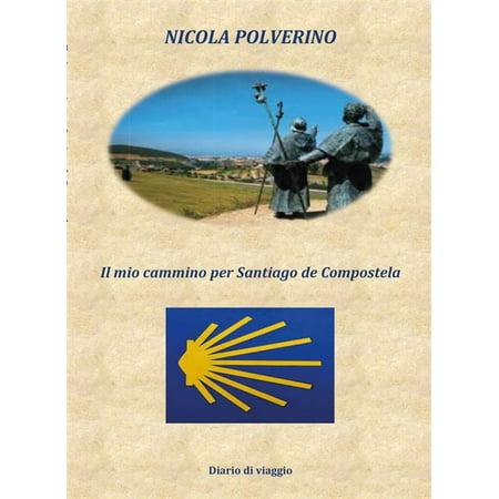 Il mio cammino per Santiago de Compostela - eBook ()