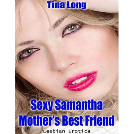Sexy Samantha, Mother's Best Friend (Lesbian Erotica) -