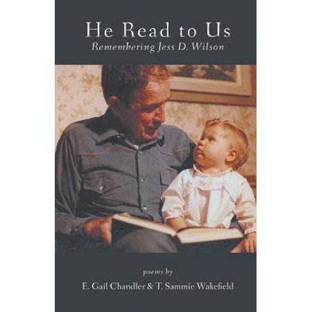 He Read to Us : Remembering Jess D. Wilson