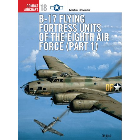 - B-17 Flying Fortress Units of the Eighth Air Force (part 1)