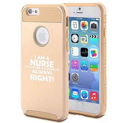 Apple iPhone 6 Plus 6s Plus Shockproof Impact Hard Soft Case Cover I Am A Nurse To Save Time Just Assume I'm Always Right (Gold),MIP