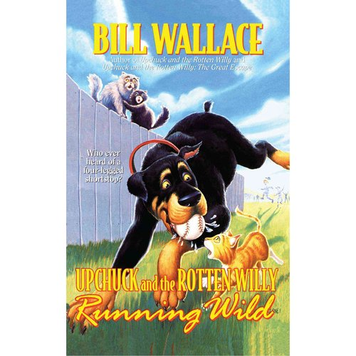 Running Wild: Upchuck and the Rotten Willy