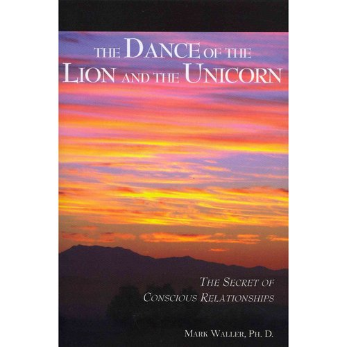 The Dance of the Lion and the Unicorn: The Secret of Conscious Relationships