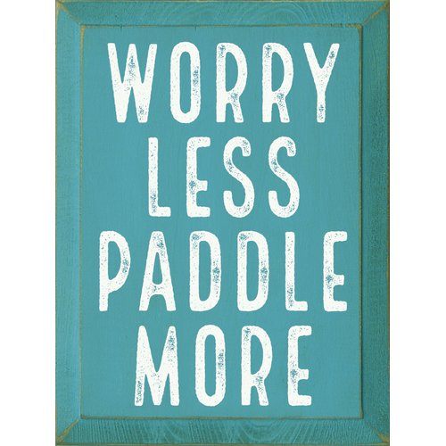 SawdustCity 'Worry Less Paddle More' Textual Art