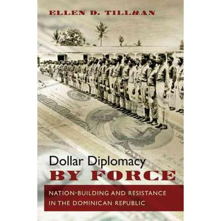 Dollar Diplomacy by Force, Ellen D. Tillman Paperback - image 1 de 1