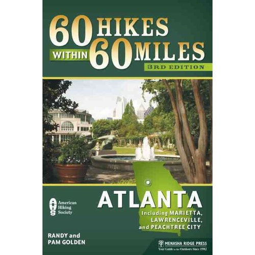 60 Hikes Within 60 Miles Atlanta: Including Marietta, Lawrenceville, and Peachtree City