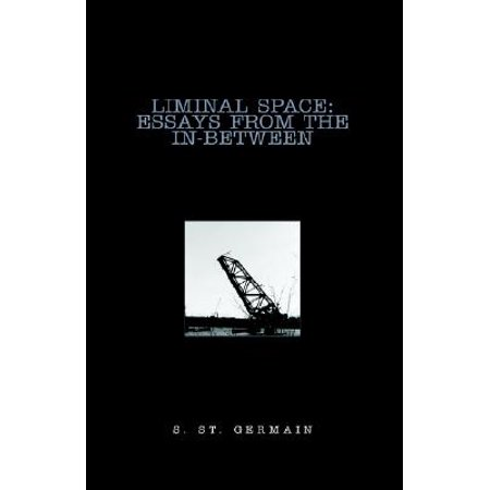 Liminal Space  Essays From The Inbetween  Walmartcom Liminal Space  Essays From The Inbetween High School Sample Essay also Argument Essay Topics For High School  General English Essays