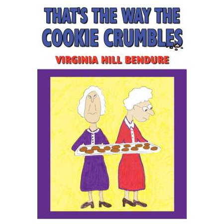 That's the Way the Cookie Crumbles (And Thats The Way The Cookie Crumbles)