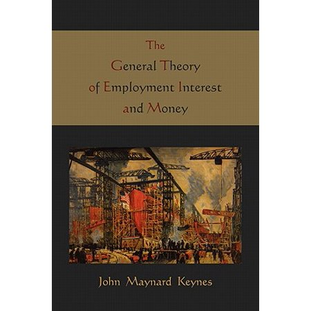 The General Theory of Employment Interest and (Keynes General Theory Of Employment Interest And Money)