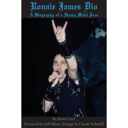 Ronnie James Dio : A Biography of a Heavy Metal (Metal Icons)