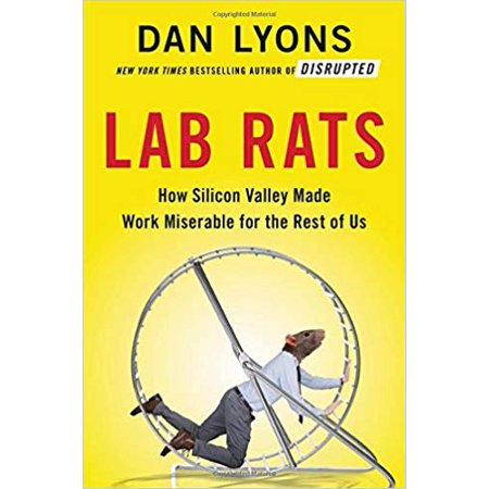 Resting Lab (Lab Rats: How Silicon Valley Made Work Miserable for the Rest of Us )