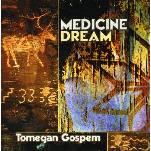 Medicine Dream - Tomegan Gospem [CD]