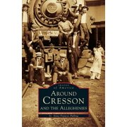 Around Cresson and the Alleghenies (Hardcover)