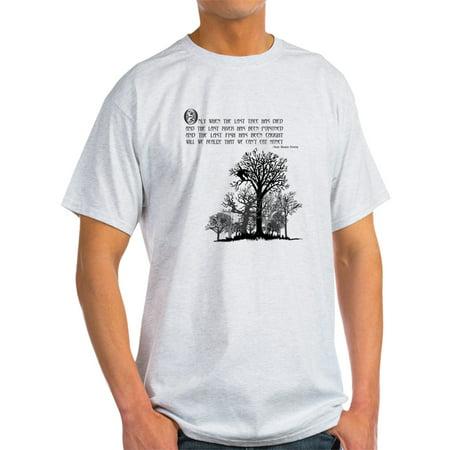 CafePress - Native American Proverb - Light T-Shirt - CP Native American War Shirts
